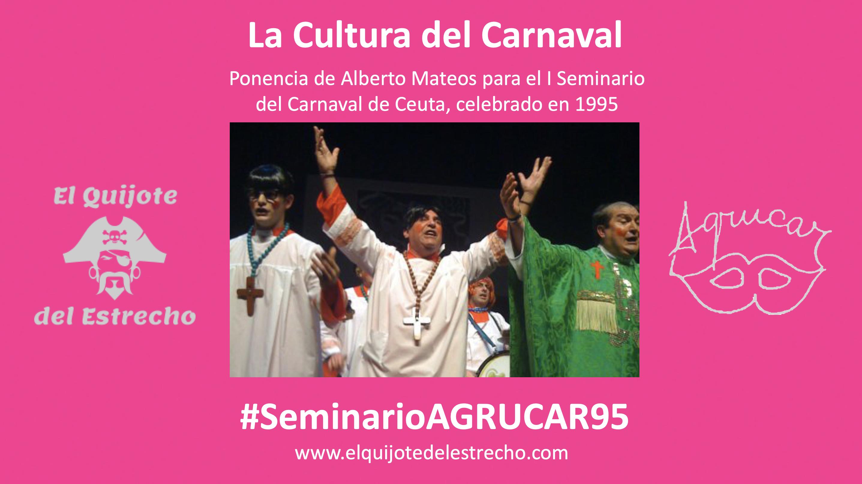 'La Cultura del Carnaval'   Ponencia de Alberto Mateos para el Seminario del 95