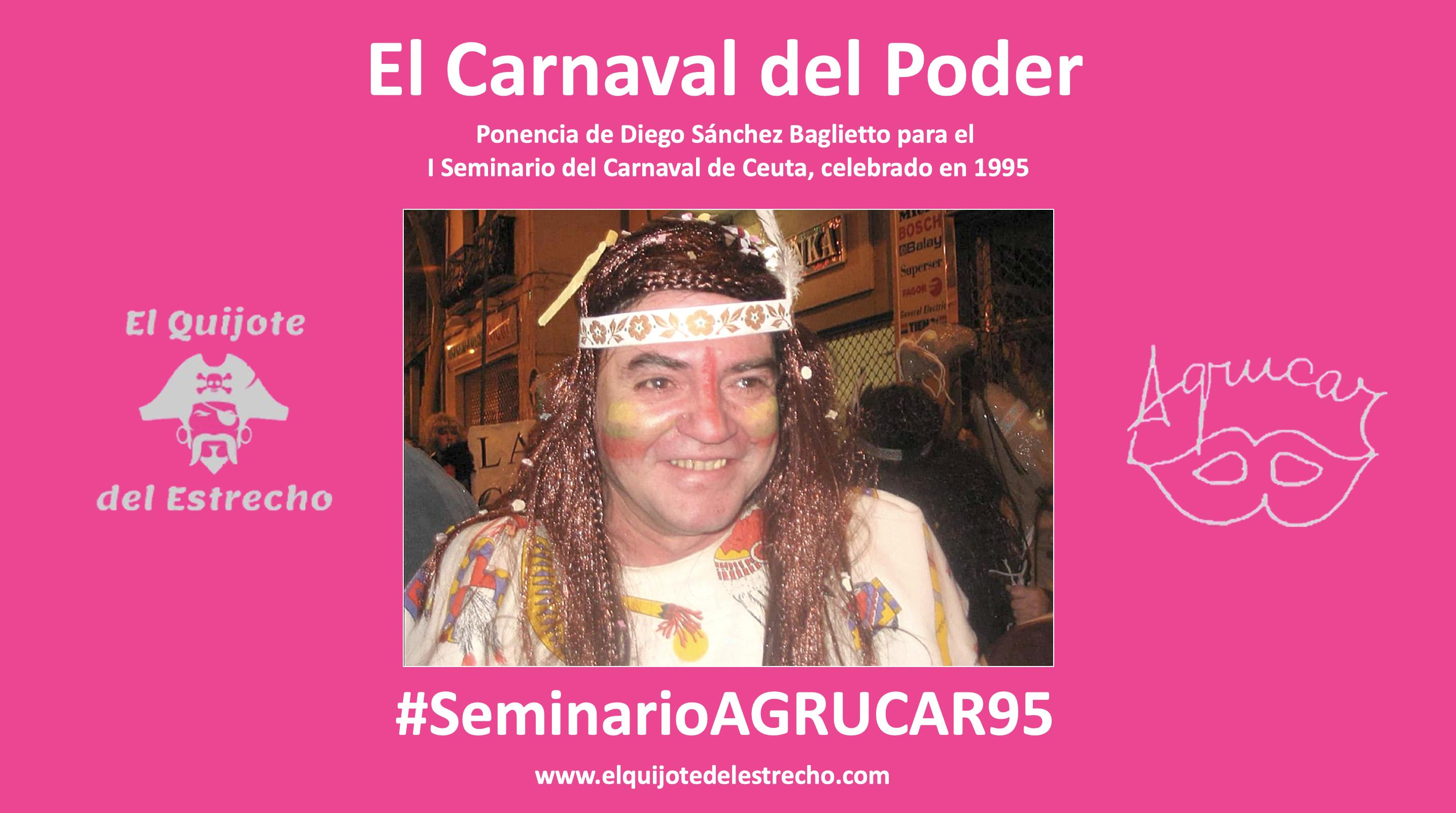 'El Carnaval del Poder'   Ponencia de Diego Sánchez Baglietto para el Seminario del 95
